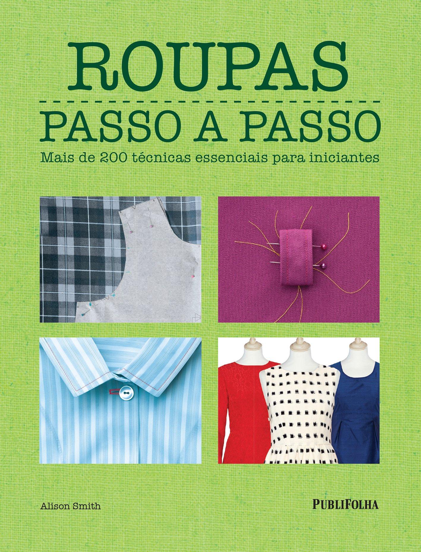 Roupas Passo a Passo (Em Portuguese do Brasil): Alison Smith: 9788568684092: Amazon.com: Books