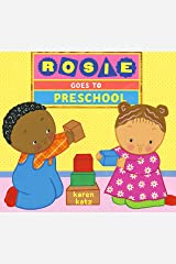 Rosie Goes to Preschool Kindle Edition
