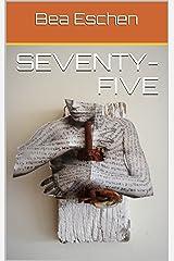 seventy-five Kindle Edition
