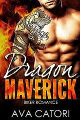 Dragon Maverick: Bad Boy Biker Romance (A Rebel Dragons Motorcycle Club Romance Book 3) Kindle Edition