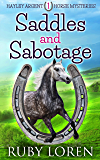 Saddles and Sabotage: Cozy Mystery (Hayley Argent Horse Mysteries Book 1)