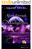 Emotional Maelstrom: (Descendant of Darkness - Part 3) (ALMOST HUMAN - The Second Series Book 7)