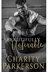 Beautifully Unfixable (Candied Crush Book 9) Kindle Edition