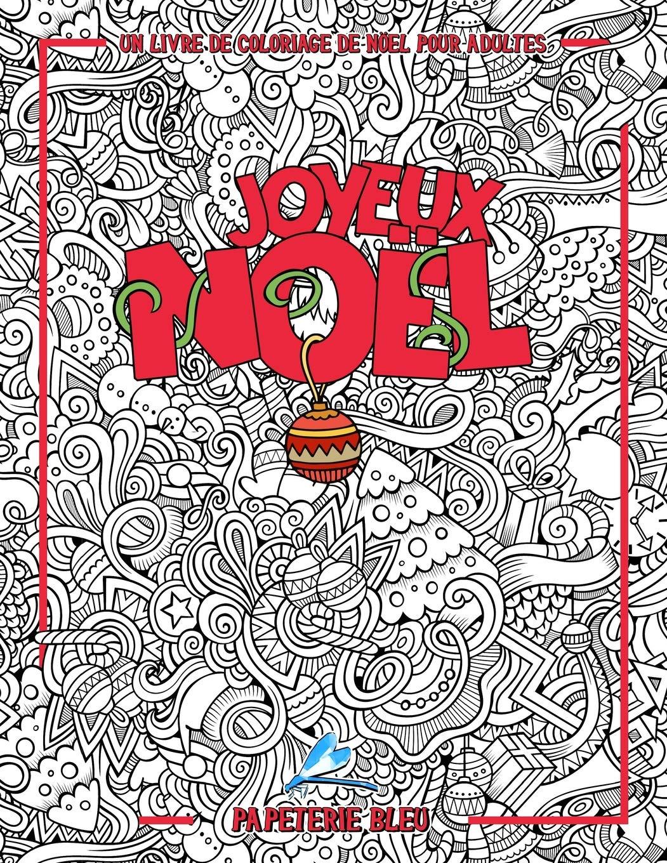 Un Livre De Coloriage De Noel Pour Tous Joyeux Noel