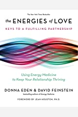 The Energies of Love: Using Energy Medicine to Keep Your Relationship Thriving Kindle Edition