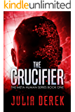 The Crucifier: A Thriller (The Meta-Human Series Book 1)