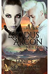 Exodus Arcon: Prelude to Book 1 Alien Heart: Chronicles of Arcon Kindle Edition