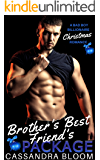 Brother's Best Friend's Package: A Bad Boy Billionaire Christmas Romance
