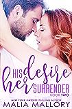His Desire Her Surrender (Dominating Billionaires Romance #2): Dominating Billionaires (Dominating BDSM Billionaires)