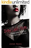 Dirty Little Secret: Champagne Bubbles & Lipstick Stains (Book 2)