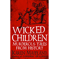 Wicked Children: Murderous Tales from History (English Edition)