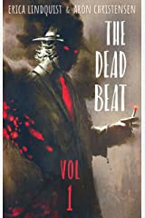 The Dead Beat: Volume 1 Kindle Edition