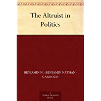 The Altruist in Politics (English Edition)