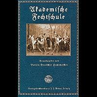 Akademische Fechtschule: Eine kurze Anweisung zur Erlernung des an den deutschen Hochschulen gebräuchlichen Rapier- und Säbelfechtens (German Edition)