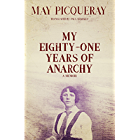 My Eighty-One Years of Anarchy: A Memoir