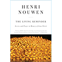 The Living Reminder: Service and Prayer in Memory of Jesus Christ book cover