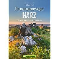 Wanderführer: Panoramawege Harz. Wandern mit Panorama im Harz, aussichtsreiche Touren und Panoramawanderungen durch den Nationalpark, zum Brocken und im Hochharz. (Erlebnis Wandern)