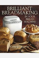 Brilliant Breadmaking in Your Bread Machine Kindle Edition