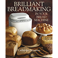 Brilliant Breadmaking in Your Bread Machine (English Edition)