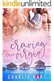 Craving Our Virgin: A Reverse Harem Romance