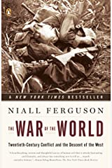 The War of the World: Twentieth-Century Conflict and the Descent of the West Kindle Edition