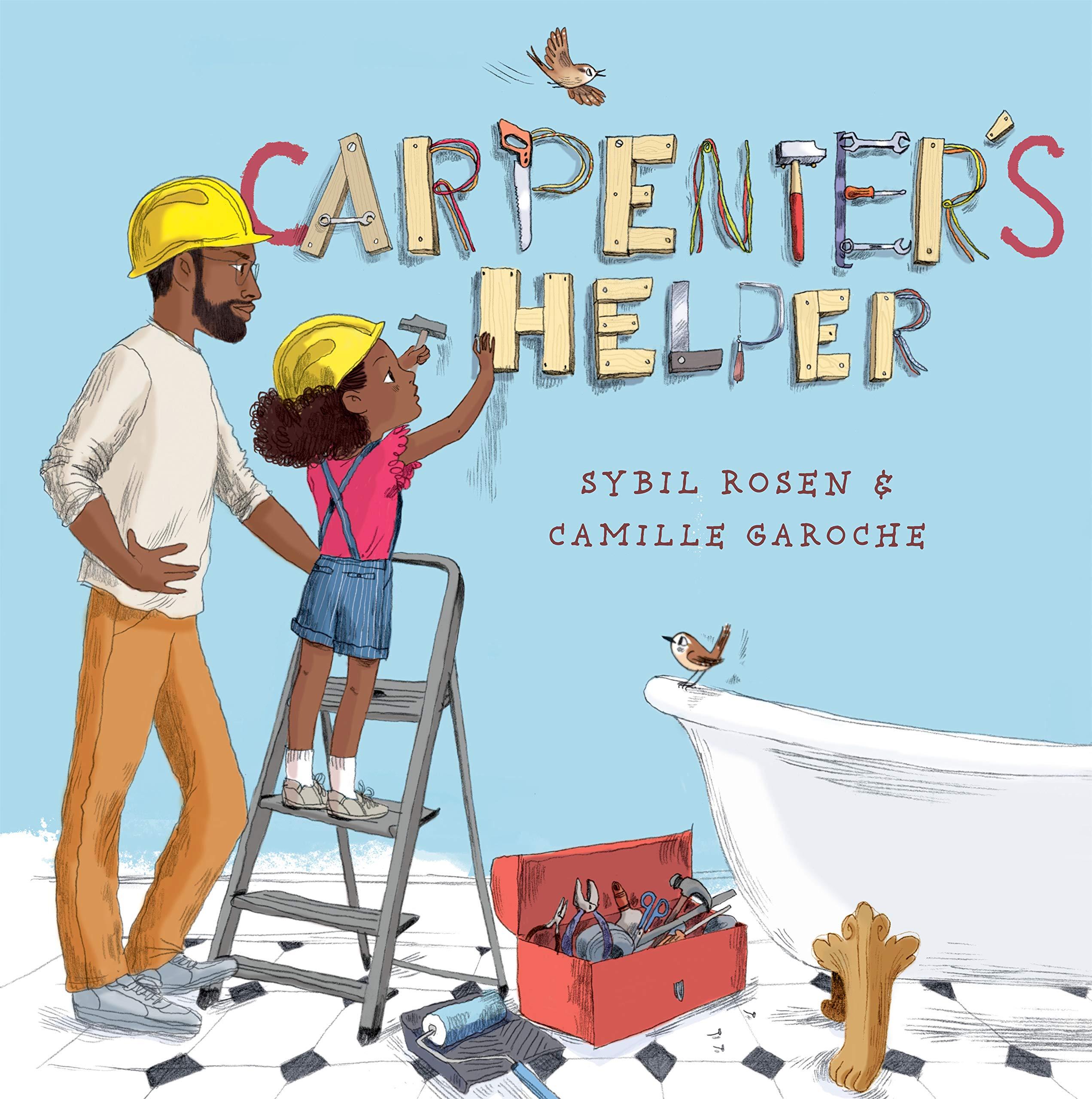 Carpenter's Helper: Rosen, Sybil, Garoche, Camille: 9780593123201:  Amazon.com: Books