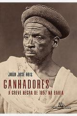 Ganhadores: A greve negra de 1857 na Bahia eBook Kindle