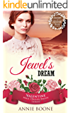 Mail Order Bride: Jewel's Dream: A Sweet and Clean Western Frontier Love Story (Valentine Mail Order Bride Series Book 3)