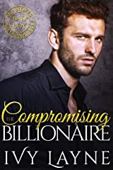 Compromising the Billionaire (Scandals of the Bad Boy Billionaires Book 9) Kindle Edition