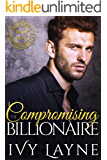 Compromising the Billionaire (Scandals of the Bad Boy Billionaires Book 9)