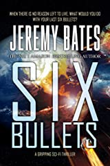 Six Bullets (BookShots): A gripping sci-fi thriller (The Midnight Book Club 5) Kindle Edition