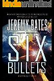 Six Bullets (BookShots): A gripping sci-fi thriller (The Midnight Book Club 5)