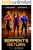 Serpent's Return: A Superhero Urban Fantasy Novel (The Rise of Heroes Book 1)
