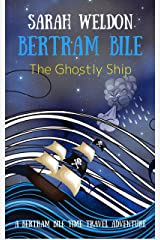 The Ghostly Ship (Bertram Bile Time Travel Adventure Series Book 5) Kindle Edition