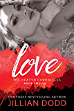Love: A Hollywood Romance (The Keatyn Chronicles Book 12)