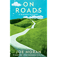 On Roads: A Hidden History (English Edition)