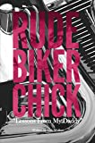 Rude Biker Chick: Lessons From My Daddy