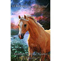Summer of Wild Hearts: A Wilderness Horse Adventure (Whinnies on the Wind Book 3)