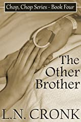 The Other Brother (Chop, Chop Series Book 4) Kindle Edition