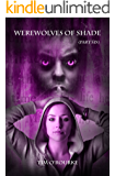 Werewolves of Shade (Part Six) (Beautiful Immortals Series Book 6)