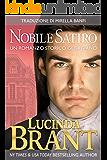 Nobile Satiro: Un Romanzo Storico Georgiano (La Saga Della Famiglia Roxton Vol. 1) (Italian Edition)