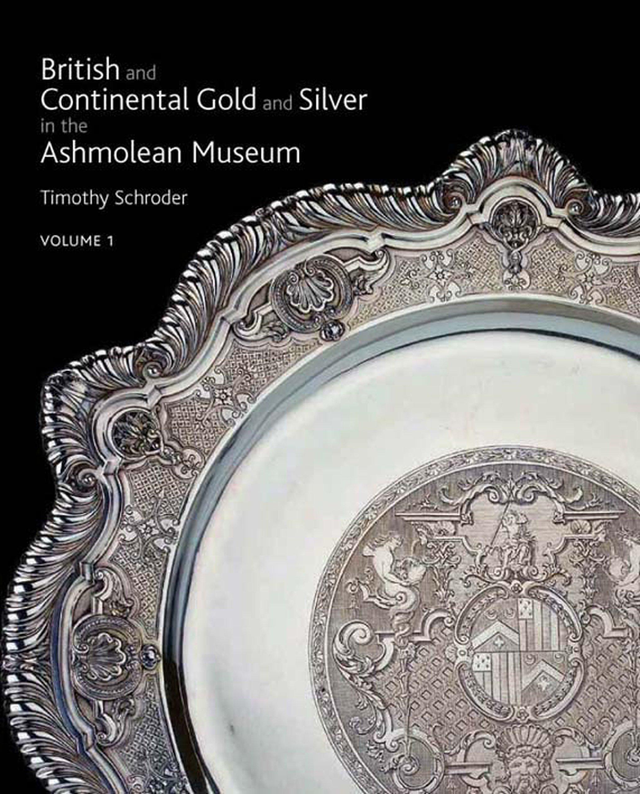 British & Continental Silver In The Ashmolean, Three Volume Set