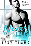 Never Tell a Lie: BBW Billionaire Sweet & Sexy Romance (Fake Billionaire Series Book 4) (English Edition)