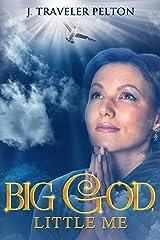 Big God,  Little Me Kindle Edition