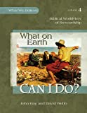 What on Earth Can I Do? - Biblical Worldview of Stewardship