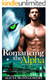 Romancing the Alpha: Book 3 of the True Mates Series: A Billionaire Werewolf Shifter Paranormal Romance
