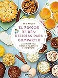 El rincón de Bea: delicias para compartir: Las últimas y más sabrosas tendencias de repostería (Planeta Cocina)