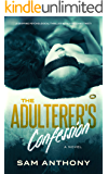 The Adulterer's Confession: A Novel (The Adulterer Series Book 2)