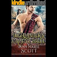 Highlander's Captive Bride: A Steamy Scottish Medieval Historical Romance (Sassenach Brides Book 2)