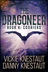 The Dragoneer: Book 6: Couriers Kindle Edition